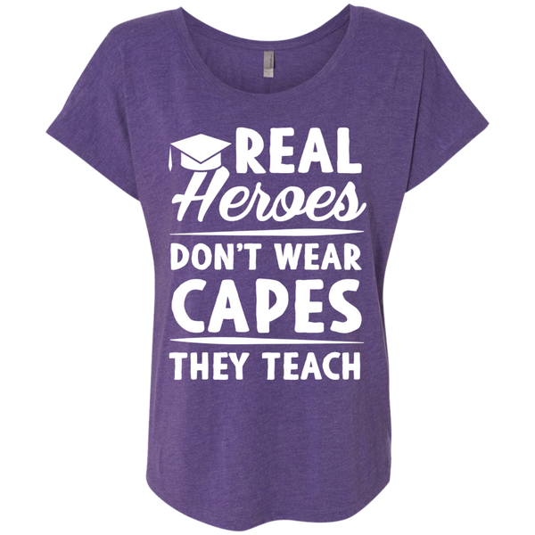 Real Heroes Dont wear capes They Teach  Next Level Ladies Triblend Dolman Sleeve - TeachersLoungeShop - 2