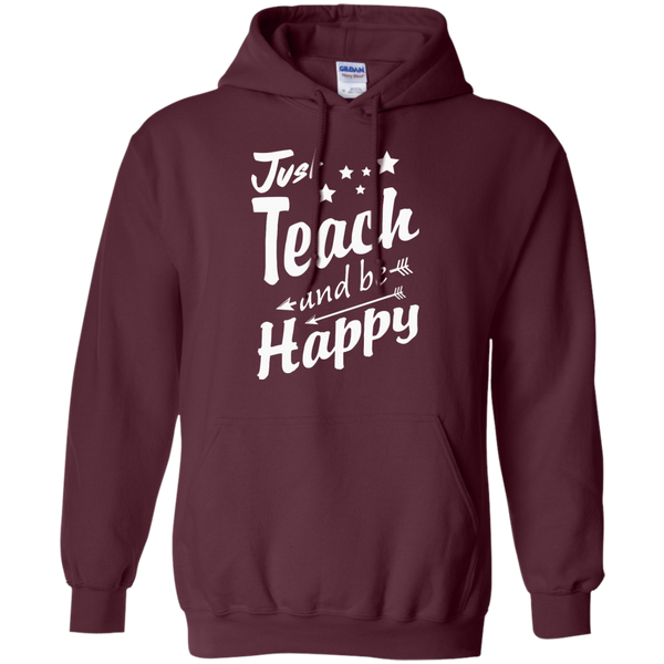 Just Teach and Be Happy  Hoodie 8 oz - TeachersLoungeShop - 8
