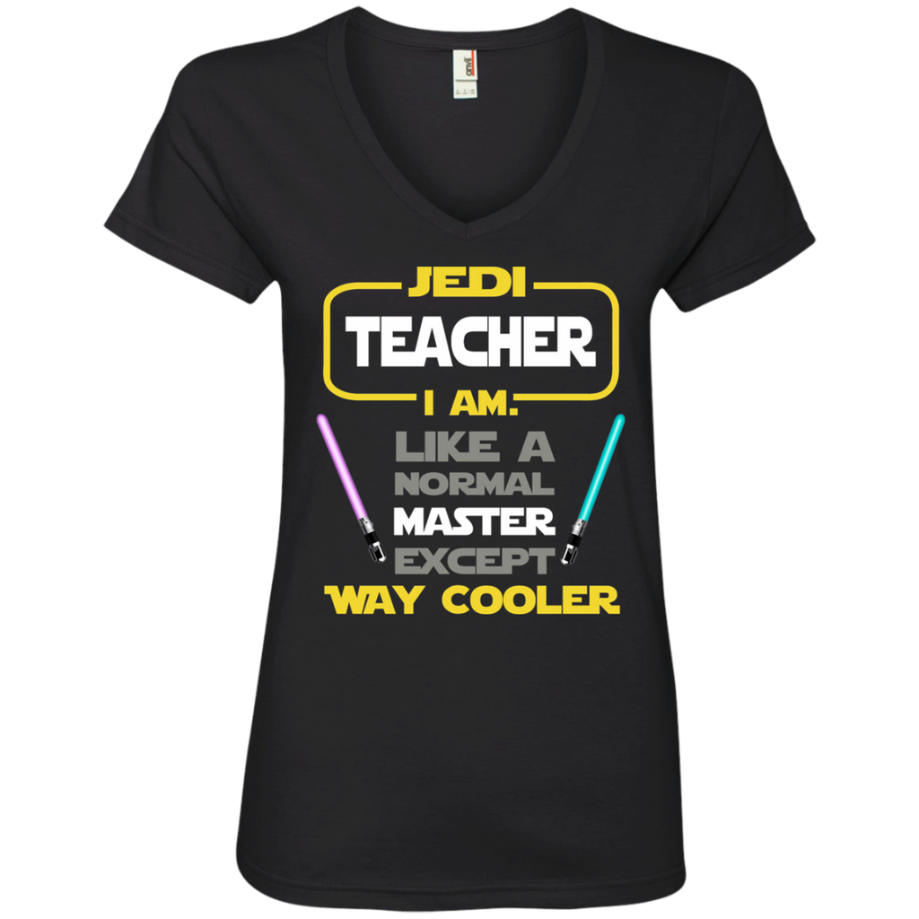 Jedi Teacher I Am Like a Normal Master Except Way Cooler Ladies' V-Neck Tee - TeachersLoungeShop - 1
