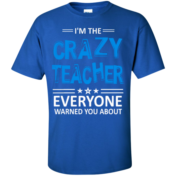 I am the Crazy Teacher everyone Warned you about  T-Shirt - TeachersLoungeShop - 3