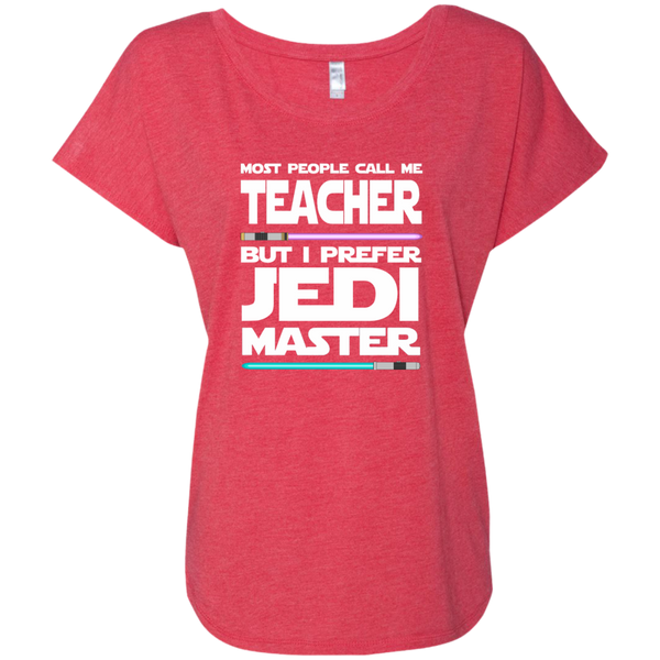 Most People Call Me Teacher But I Prefer Jedi Master Next Level Ladies Triblend Dolman Sleeve - TeachersLoungeShop - 7