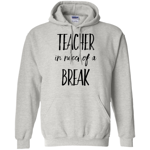 Teacher in need of a break Hoodie