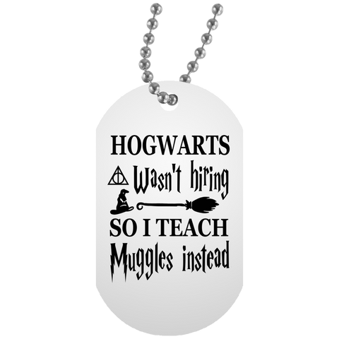 Hogwarts wasn't hiring so I Teach muggles instead    Tag