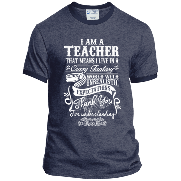 I Am a Teacher That Means I Live in a Crazy Fantasy World with Unrealistic Expectations Ringer Tee - TeachersLoungeShop - 7