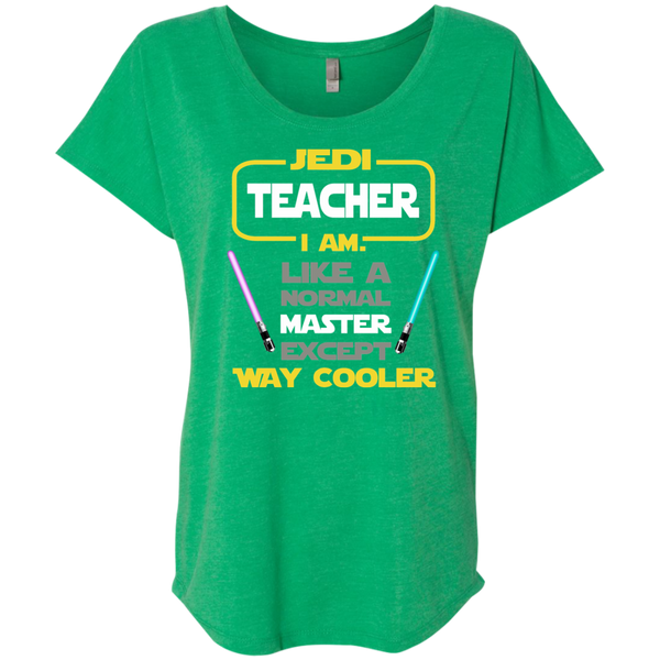 Jedi Teacher I Am Like a Normal Master Except Way Cooler Next Level Ladies Triblend Dolman Sleeve - TeachersLoungeShop - 8