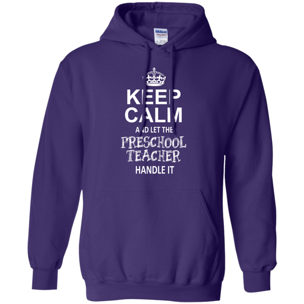 Keep Calm and Let the Preschool Teacher Handle it   Hoodie 8 oz - TeachersLoungeShop - 11