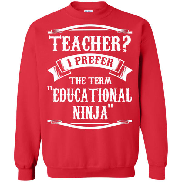 Teacher i Prefer the term Educational Ninja   Crewneck Pullover Sweatshirt  8 oz - TeachersLoungeShop - 4