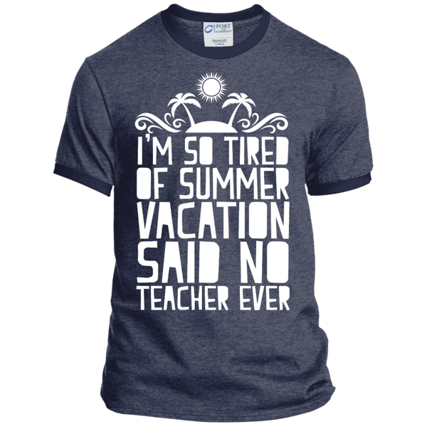 I'm So Tired of Summer Vacation Said No Teacher ever Ringer Tee - TeachersLoungeShop - 4
