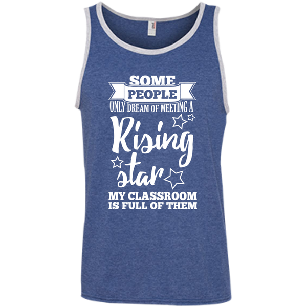 Some people only dream of meeting a rising star 100% Ringspun Cotton Tank Top - TeachersLoungeShop - 6
