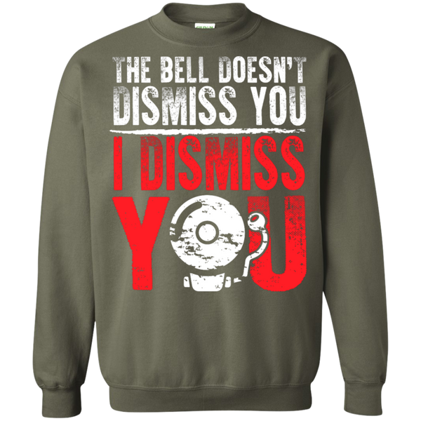 The Bell Doesn't Dismiss you I dismiss you Pullover Sweatshirt  8 oz - TeachersLoungeShop - 10