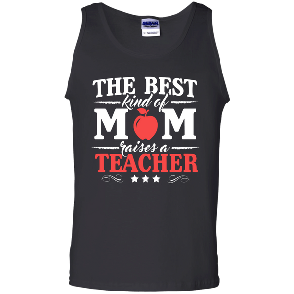 The Best kind of Mom raises a Teacher  Cotton Tank Top - TeachersLoungeShop - 1