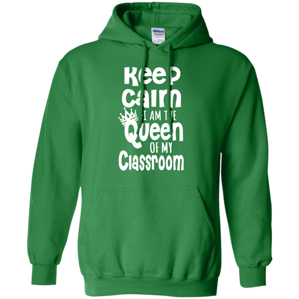 Keep Calm I am the Queen of My Classroom Pullover Hoodie 8 oz - TeachersLoungeShop - 7