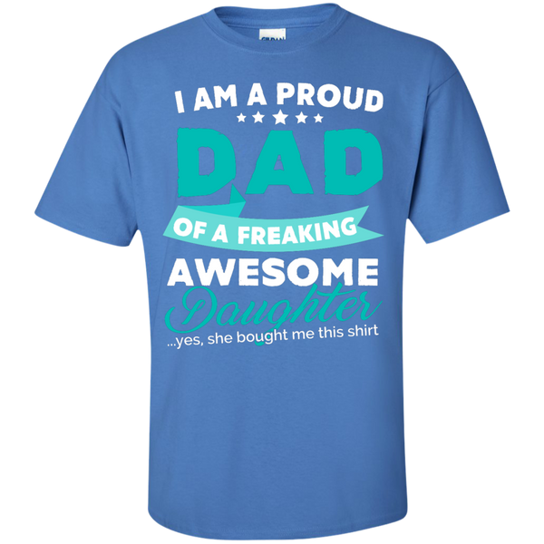 Proud Dad of Freaking awesome Daughter  T-Shirt - TeachersLoungeShop - 5