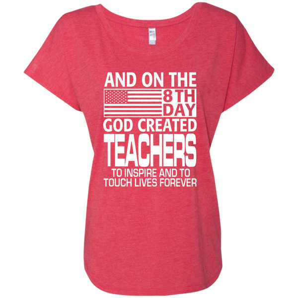 And on the 8th Day God Created Teachers to Inspire and to Touch Lives Forever Next Level Ladies Triblend Dolman Sleeve - TeachersLoungeShop - 7