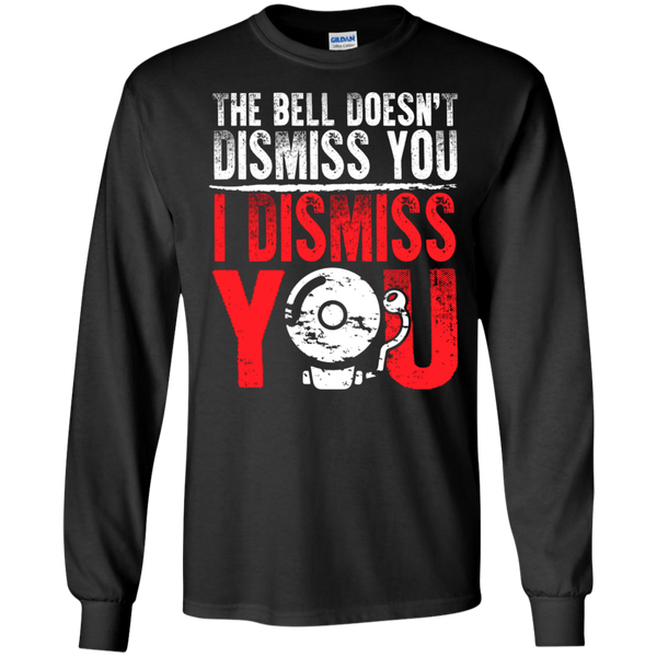 The Bell Doesn't Dismiss you I dismiss you Ultra Cotton Tshirt - TeachersLoungeShop - 1