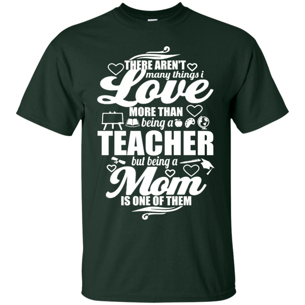 There aren't Many Things I Love Being A Teacher but being a Mom is One of Them  T-Shirt - TeachersLoungeShop - 10