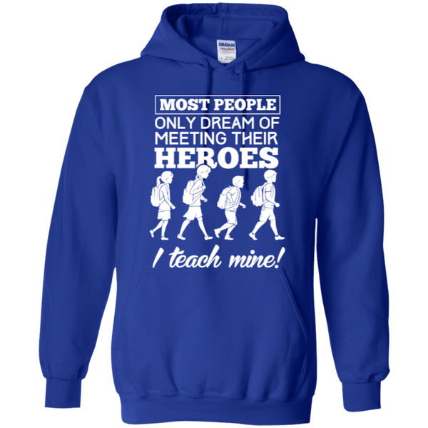 Most people only dream of meeting their heroes i teach mine Hoodies - TeachersLoungeShop - 12