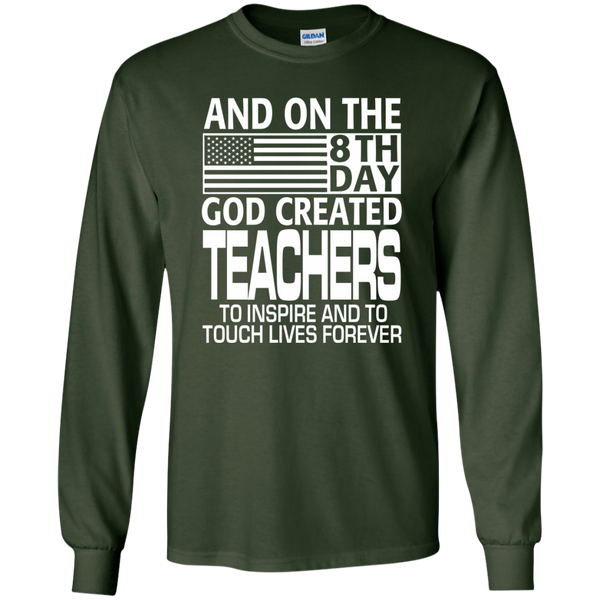 And on the 8th Day God Created Teachers to Inspire and to Touch Lives Forever LS Ultra Cotton Tshirt - TeachersLoungeShop - 3