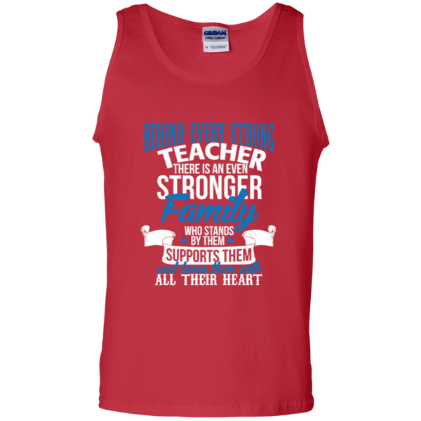 Behind Every Strong Teacher There Is An Even Stronger Family 100% Cotton Tank Top - TeachersLoungeShop - 4
