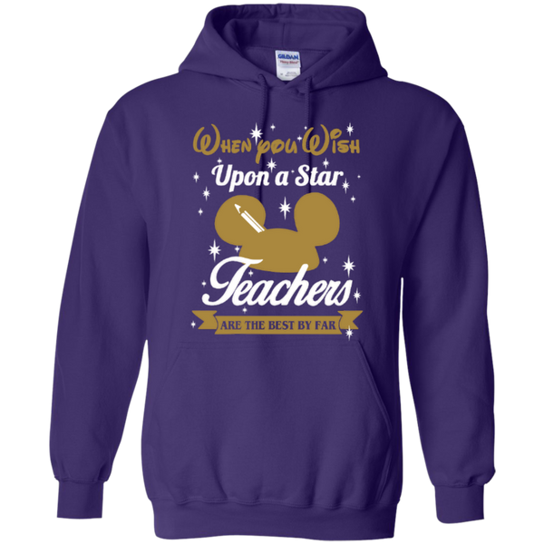 When You Wish Upon a Star Teachers are the Best by Far T-shirt Hoodie - TeachersLoungeShop - 10