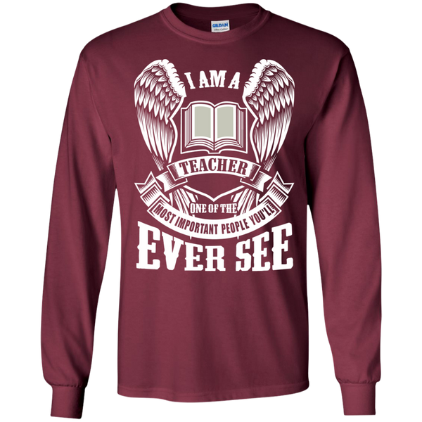 I am a Teacher One of the Most Important People You'll Ever See LS Ultra Cotton Tshirt - TeachersLoungeShop - 7