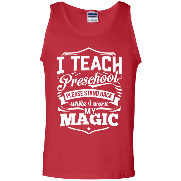 I Teach Preschool please stand while I work my magic Tank Top - TeachersLoungeShop - 3