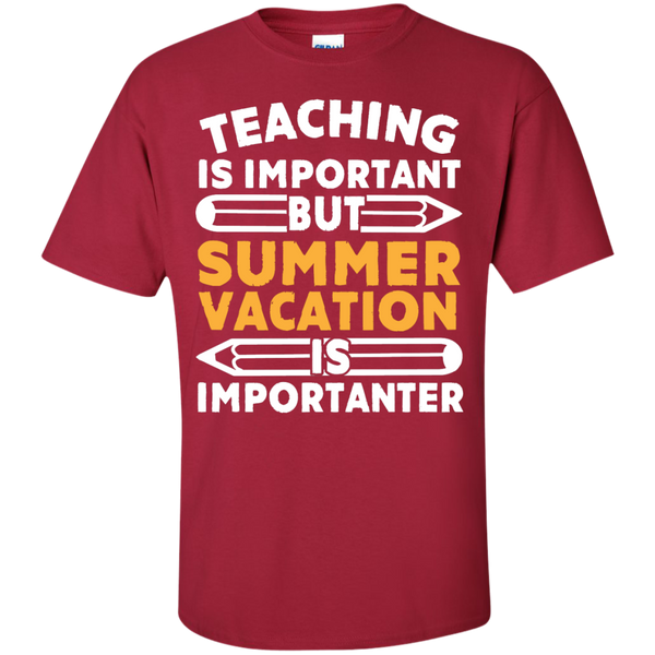 Teaching is important but Summer Vacation is importanter T-Shirt - TeachersLoungeShop - 4