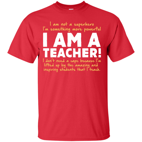 I am not a superhero I'm something more powerful I am a Teacher T-Shirt - TeachersLoungeShop - 8