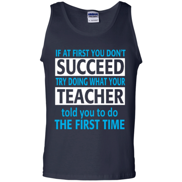 If at First you don't Succeed try doing what your Teacher told you to do the First Time  100% Cotton Tank Top - TeachersLoungeShop - 2