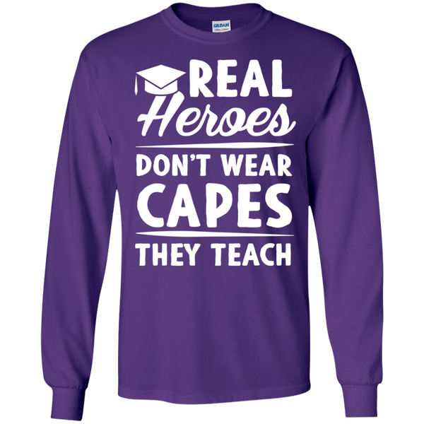 Real Heroes Dont wear capes They Teach  LS Ultra Cotton Tshirt - TeachersLoungeShop - 10