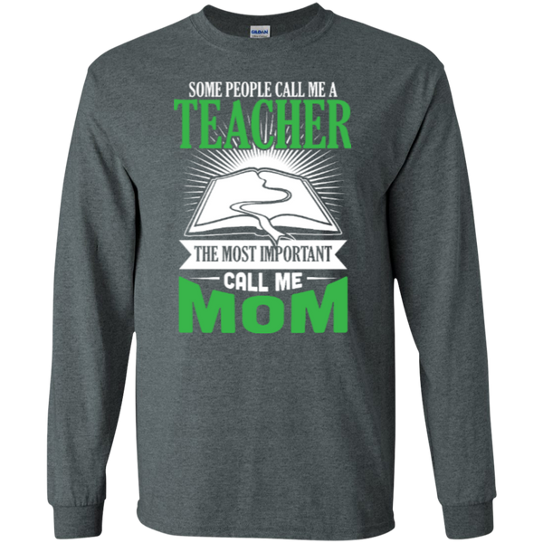 Some people call me a Teacher the most important call me MOM   Ultra Cotton Tshirt - TeachersLoungeShop - 5