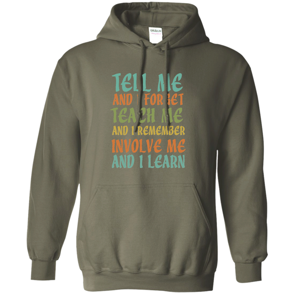Tell Me and I Forget Teach Me and I Remember Involve Me and I Learn Pullover Hoodie 8 oz - TeachersLoungeShop - 8