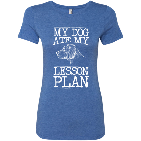 My Dog Ate my Lesson Plan Next  Level Ladies Triblend T-Shirt - TeachersLoungeShop - 6