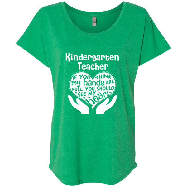 Kindergarten Teacher If You Think My Hands Are Full You Should See My Heart Next Level Ladies Triblend Dolman Sleeve - TeachersLoungeShop - 5
