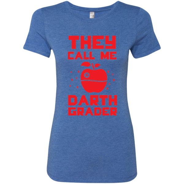 They call me Darth Grade Ladies Triblend T-Shirt - TeachersLoungeShop - 4