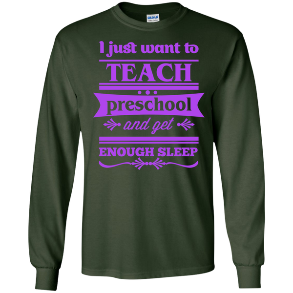 I Just want to Teach PreSchool and get Enough Sleep LS Tshirt - TeachersLoungeShop - 2