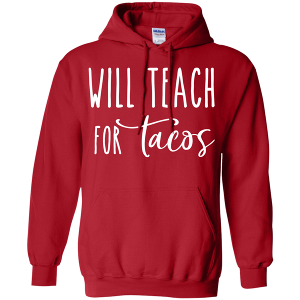 Will Teach for Tacos  Pullover Hoodie 8 oz.