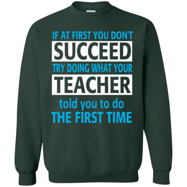If at First you don't Succeed try doing what your Teacher told you to do the First Time  Pullover Sweatshirt  8 oz - TeachersLoungeShop - 4