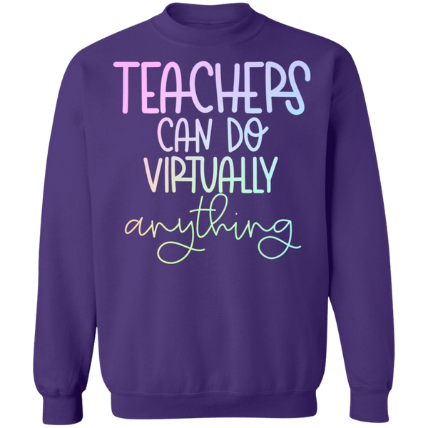 Teachers can do virtually anything Crewneck Pullover Sweatshirt  8 oz.
