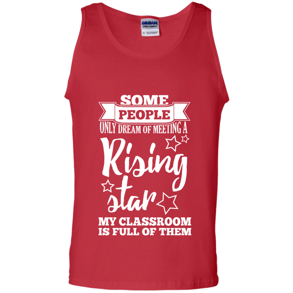 Some people only dream of meeting a rising star 100%  Cotton Tank Top - TeachersLoungeShop - 3