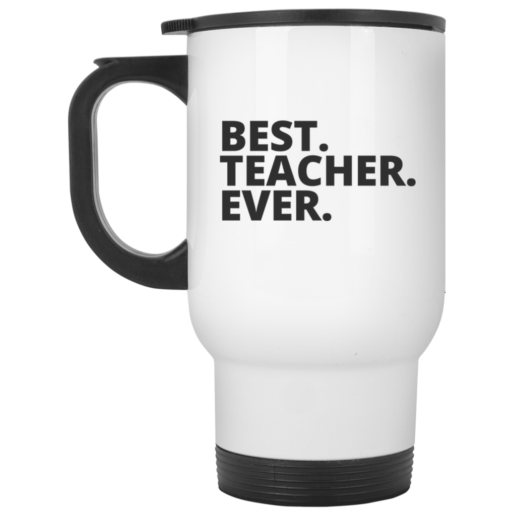 Best. Teacher. Ever White Travel  Mug