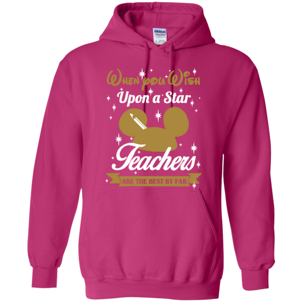 When You Wish Upon a Star Teachers are the Best by Far T-shirt Hoodie - TeachersLoungeShop - 8