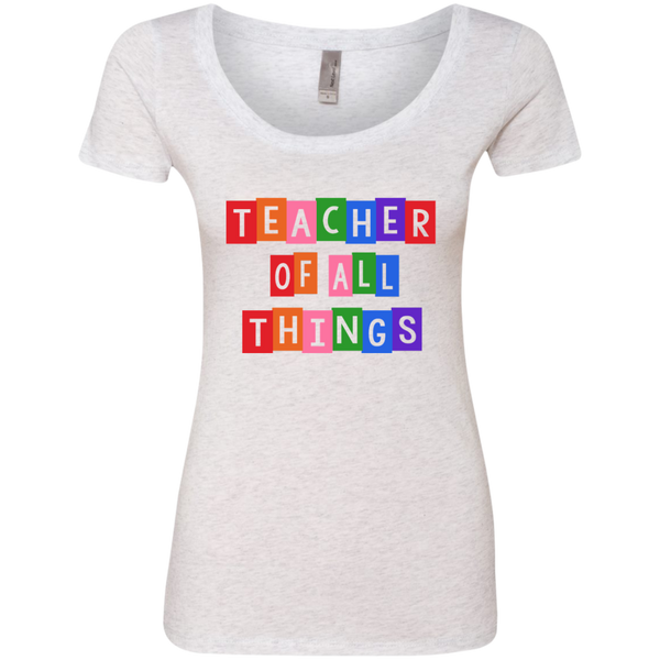Teacher of all Things Next Level Ladies Triblend Scoop - TeachersLoungeShop - 2