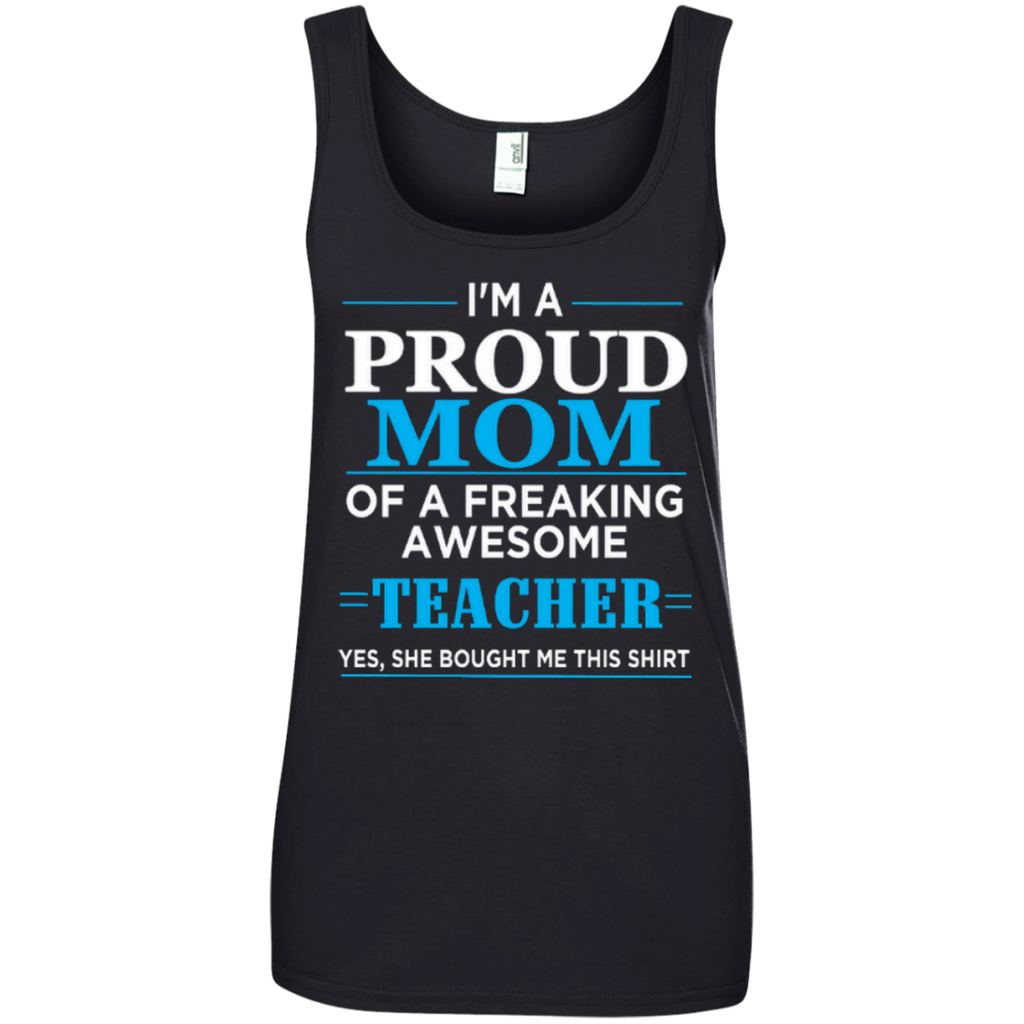 I'm a Proud Mom of a Freaking Awesome Teacher Ladies' 100% Ringspun Cotton Tank Top - TeachersLoungeShop - 1