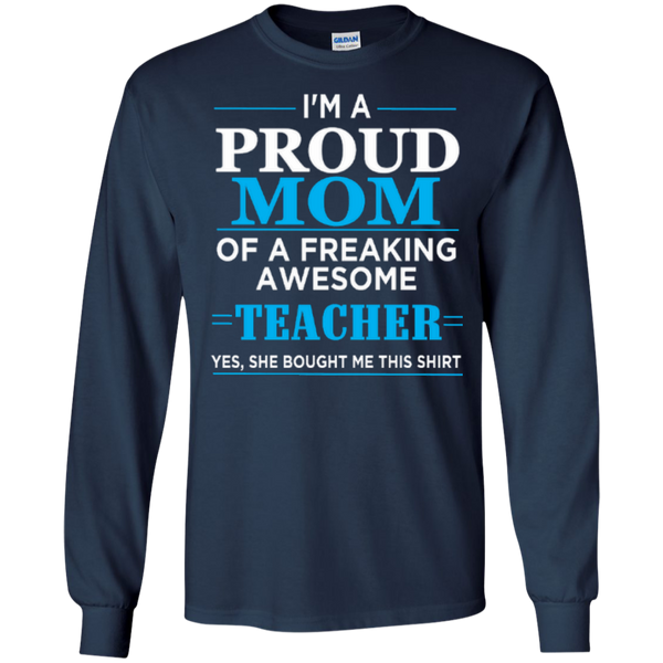 I'm a Proud Mom of a Freaking Awesome Teacher LS Ultra Cotton Tshirt - TeachersLoungeShop - 9
