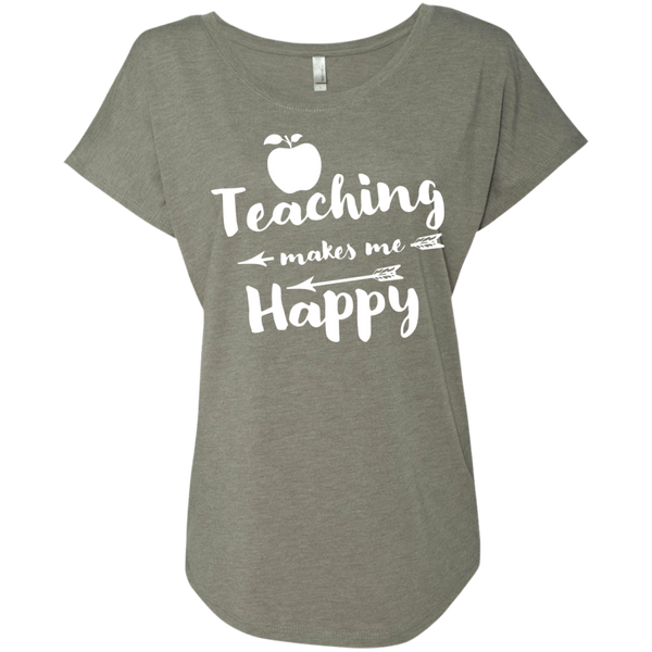 Teaching makes me Happy  Next  Level Ladies Triblend Dolman Sleeve - TeachersLoungeShop - 3