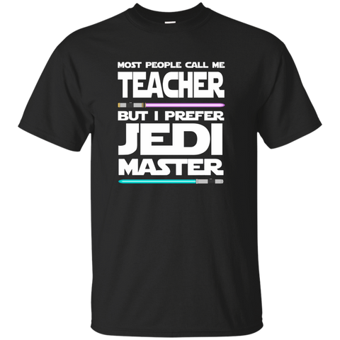 Most People Call Me Teacher But I Prefer Jedi Master Cotton T-Shirt - TeachersLoungeShop - 1