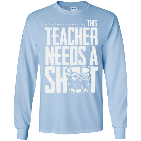 This Teacher needs a Shot  LS Ultra Cotton Tshirt - TeachersLoungeShop - 10