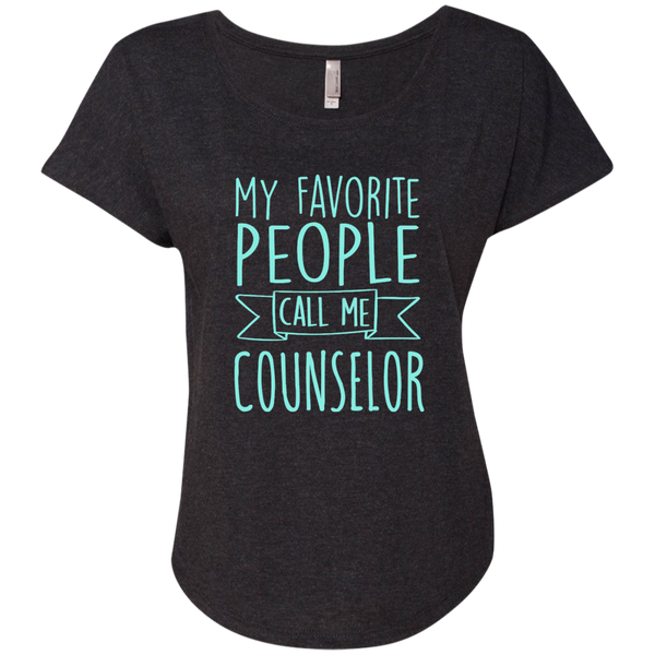 My Favorite People call Me Counselor Next Level Ladies Triblend Dolman Sleeve - TeachersLoungeShop - 4