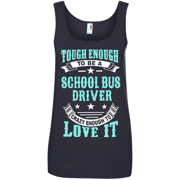 Tough Enough to be a School Bus Driver Crazy Enough to Love It Ladies' 100% Ringspun Cotton Tank Top - TeachersLoungeShop - 4